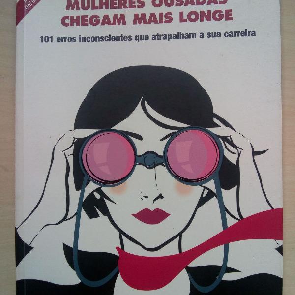 Livro Mulheres Ousadas Chegam Mais Longe 0