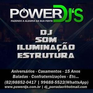 Power djs (dj - som - iluminação)