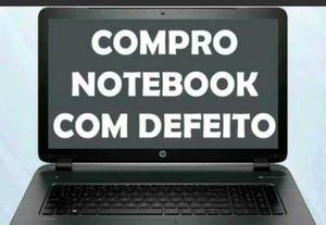 Compro seu notebook funcionando ou com defeito