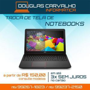 Troca de telas de notebooks de diversos modelos e marcas -