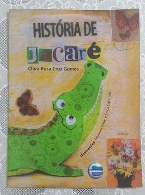 História de jacaré (clara rosa cruz gomes)