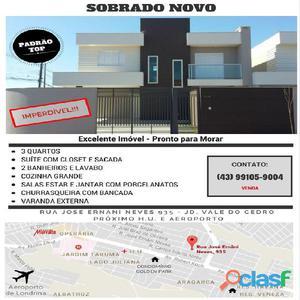 sOBRADO NOVO – JARDIM VALE DO CEDRO – zona leste cep 86038 400 RUA JOSE ERNANI NEVES 935 – PROX