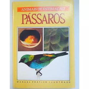 Animais de estimação pássaros. manual prático ilustrado