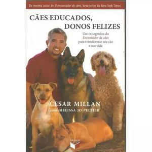 Cães educados donos felizes, de cesar millan