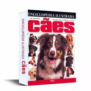 Enciclopédia ilustrada cães guia perfil de 114 raças