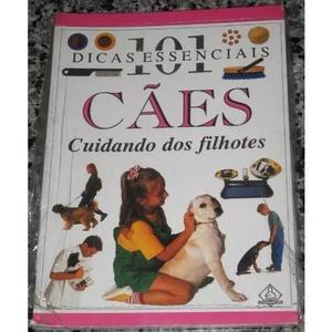 Livro - 101 dicas essenciais - cães - cuidando dos filhotes