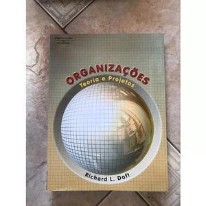 Livro organizações teoria e projetos richard l. daft