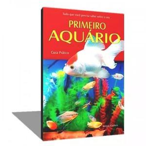 Livro primeiro aquário - guia prático - sergio gomes