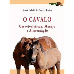 O cavalo - características, manejo e alimentação.