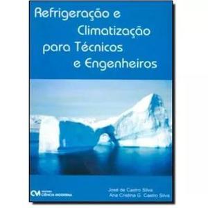 Refrigeracao e climatizacao para tecnicos e engenheiros, sil