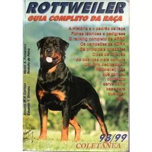 Rottweiler guia completo da raça 9899 coletânea.