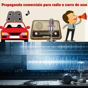 Vinheta:áudio propaganda comercial; rádio & carro de som