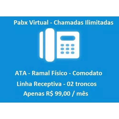 Pabx virtual - 02 troncos + 2 ramais com chamadas ilimitadas