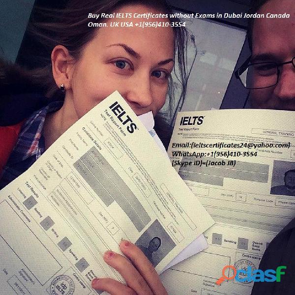 Buy ielts certificate online whatsapp:+1(956)410 3554 in uae qatar