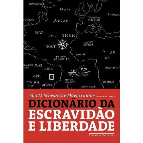 Dicionário da escravidão e da liberdade - 50 textos críti