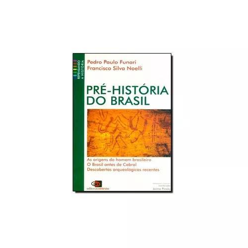 Livro - pré história do brasil: as origens do hom