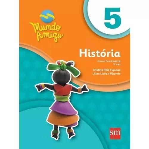 Mundo amigo - história - 5º ano - ensino fundamental