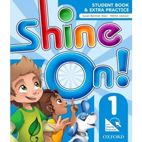 Shine on! 1 student's book with online practice oxford