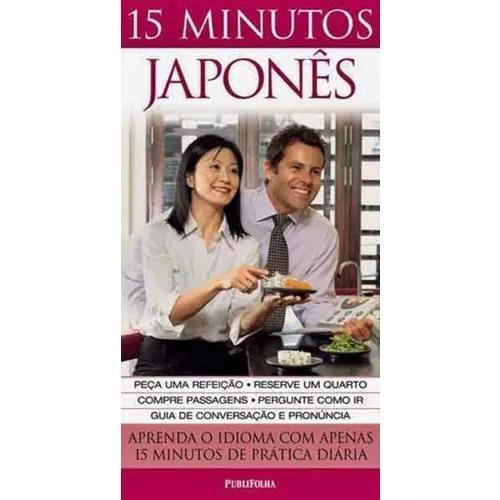 15 Minutos Japonês - Aprenda O Idioma Com Apenas 15 Minutos