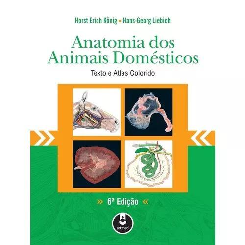 Anatomia dos animais domésticos - textos e atlas colorido -