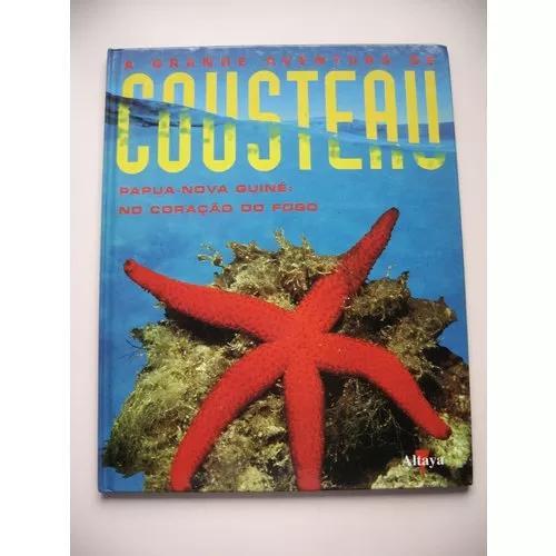 Cousteau vol. 26 - papua - nova guiné: no coração do fogo