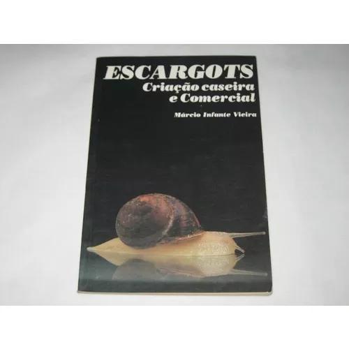 Escargots - criação caseira e comercial - márcio i.