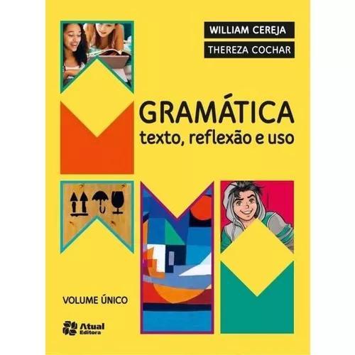 Gramática - texto, reflexão e uso - vol. único