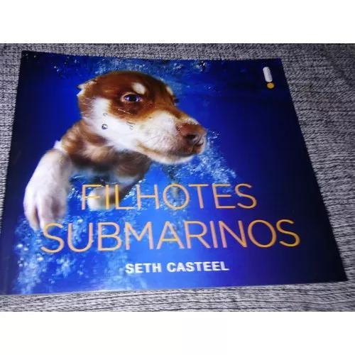 Kit 03 livros filhotes submarinos, cachorros e um dia de