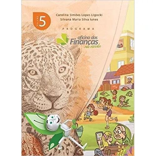 Oficina das finanças na escola: volume 5 - 2ª edição
