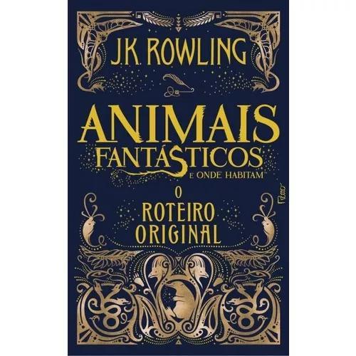 Animais fantasticos e onde habitam - o roteiro original - ro