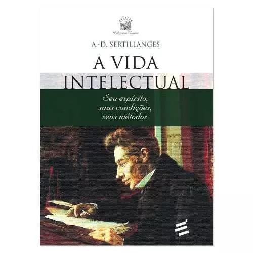 Livro a vida intelectual - antonin dalmace sertillanges