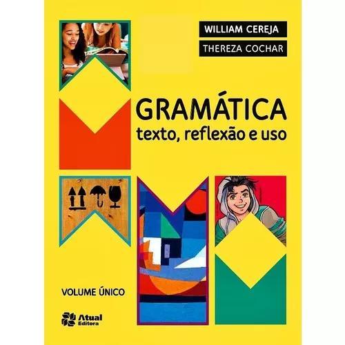 Gramática texto reflexão e uso cereja vol. único digital