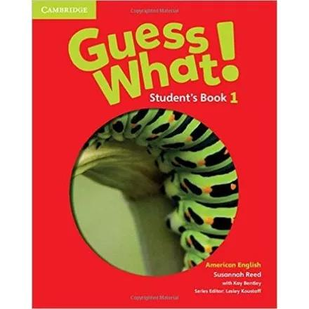 Guess what! 1 - student's book - american english