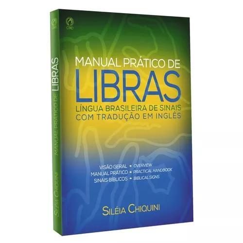 Livro manual prático de libras - siléia chiquini - cpad