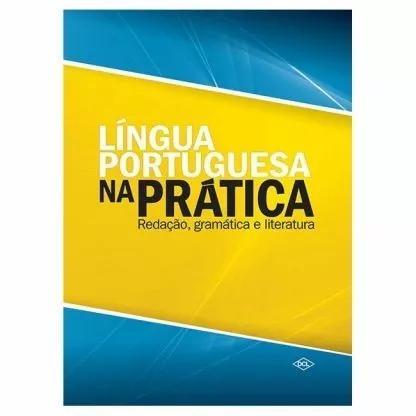 Língua portuguesa na prática redação,gramática e