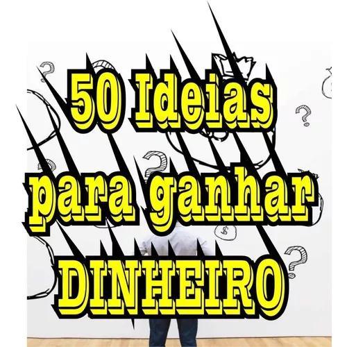 50 ideias para ganhar dinheiro