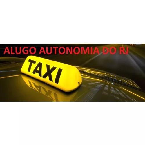 Alugo autonomia de taxi do rj para auxiliar que possua carro