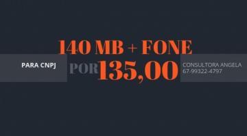 BANDA LARGA 140MB + FONE POR 135,00 P/ CNPJ