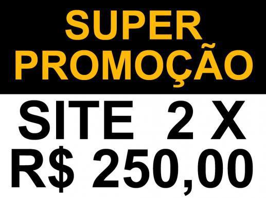 Site por apenas 2 parcelas de r$ 250,00