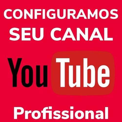 Configuro canal do youtube - vendo configuração