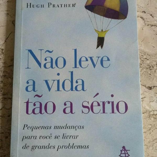 """Livro """"não leve a vida tão a sério"""" de hugh prather"""