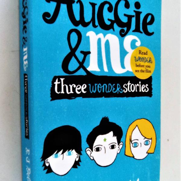 Auggie & me - three wonder stories r. j. palacio