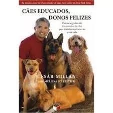 Cães educados, donos felizes cesar millan