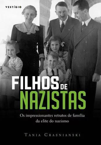 Filhos de nazistas - os impressionantes retratos de família