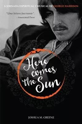 Here comes the sun - a jornada espiritual e musical de georg