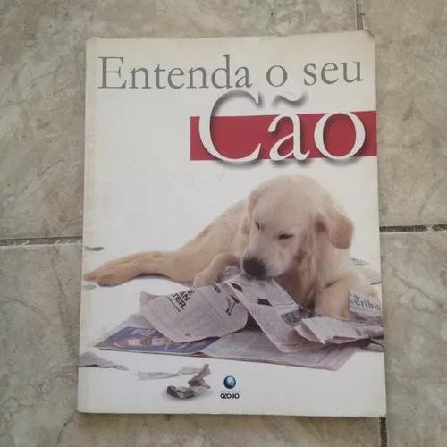 Livro entenda o seu cão dr. bruce fogle editora globo c2
