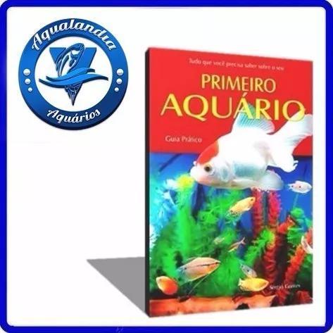 Livro primeiro aquário guia pratico sergio gomes p/ peixes