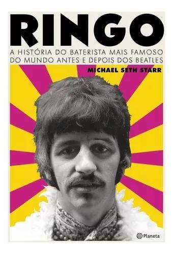 Ringo - a história do baterista mais famoso do mundo antes