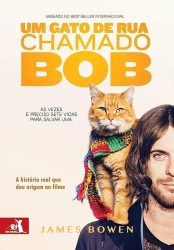 Um gato de rua chamado bob - a história real que deu orig