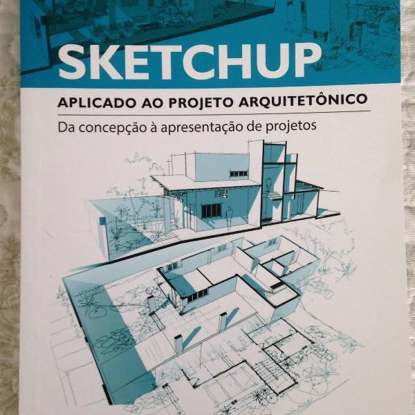 Livro sketchup aplicado ao projeto arquitetônico